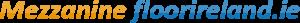 Mezzanine floor Ireland | Industrial Mezzanine floor | mezzanine flooring in Dublin | mezzanine flooring in Cork | mezzanine flooring in Galway | mezzanine flooring in Limerick | mezzanine flooring in Sligo | mezzanine flooring for sale | mezzanine flooring suppliers